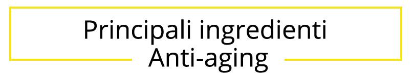 ingredienti-antiaging