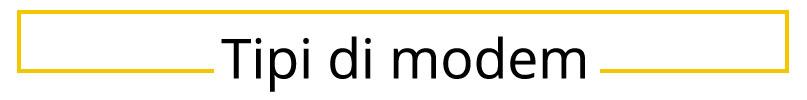 Tipi di modem