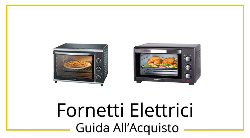 outlet store 2c1c8 dcdfa I 10 Migliori Fornetti Elettrici - Guida All'Acquisto ...