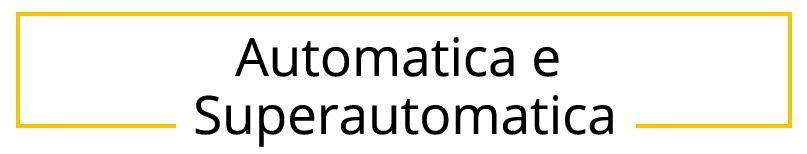 Automatica e Superautomatica